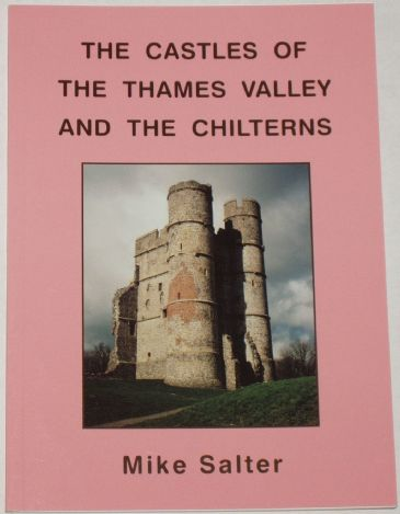 The Castles of the Thames Valley and the Chilterns, by Mike Salter